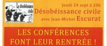 CONFÉRENCE ANIMÉE PAR JEAN MICHEL ESCURAT - DÉSOBÉISSANCE CIVILE Mirecourt