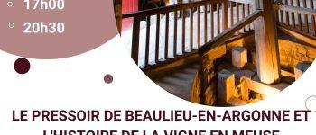 CONFÉRENCE \LE PRESSOIR DE BEAULIEU-EN-ARGONNE ET L\HISTOIRE DE LA VIGNE EN MEUSE\ Beaulieu-en-Argonne