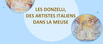 EXPOSITION \LES DONZELLI, DES ARTISTES ITALIENS DANS LA MEUSE\ Saint-Mihiel